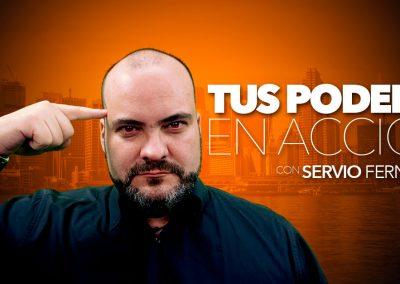 Tus poderes en acción – Servio Fernández
