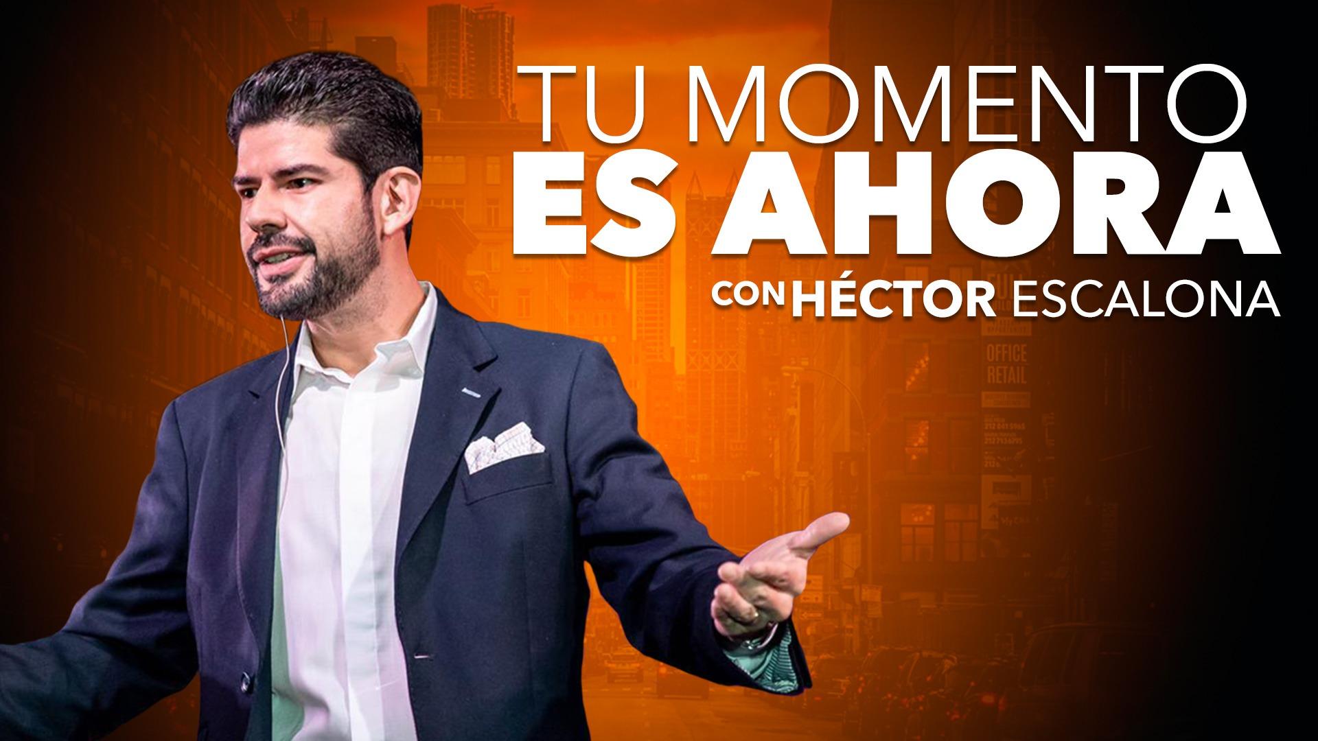 Tu Momento es Ahora – Hector Escalona