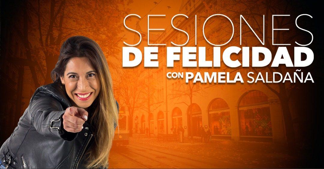 Sesiones de Felicidad – Pamela Saldaña